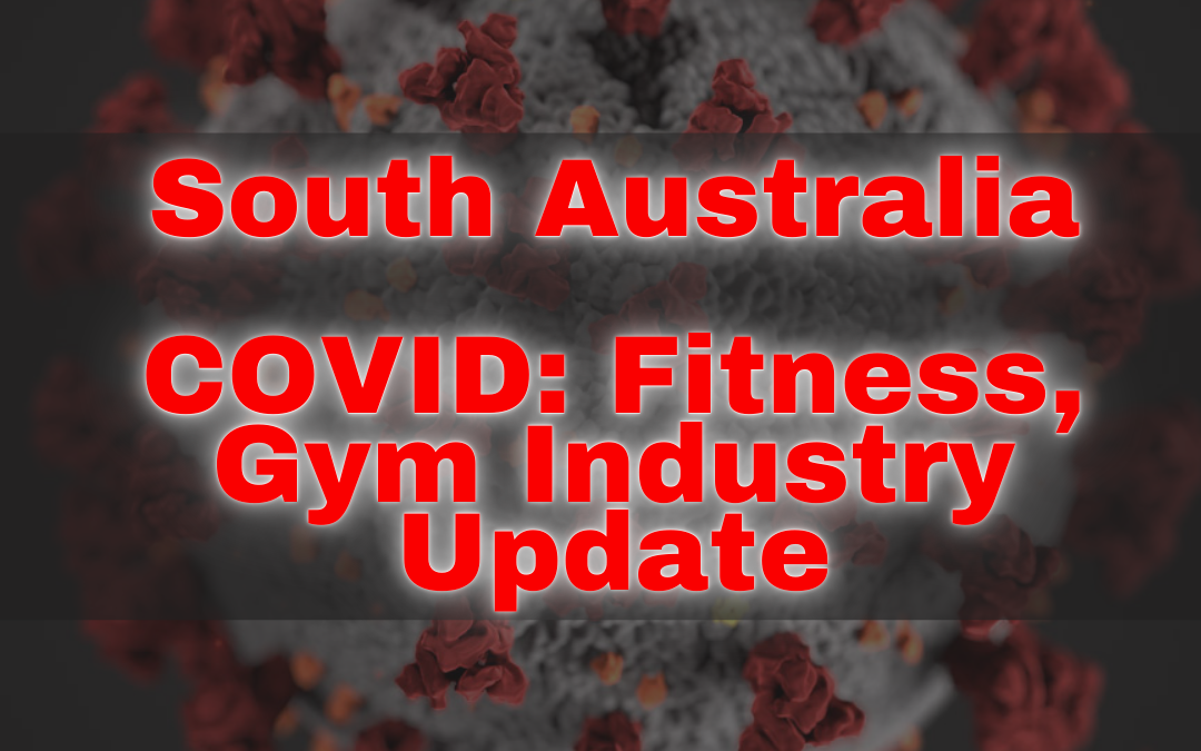 South Australia COVID: Fitness, Gym Industry Update